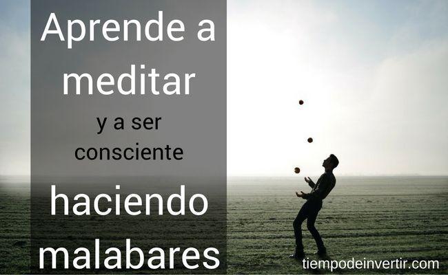 Aprende a meditar y a ser conciente tiempodeinvertir.com