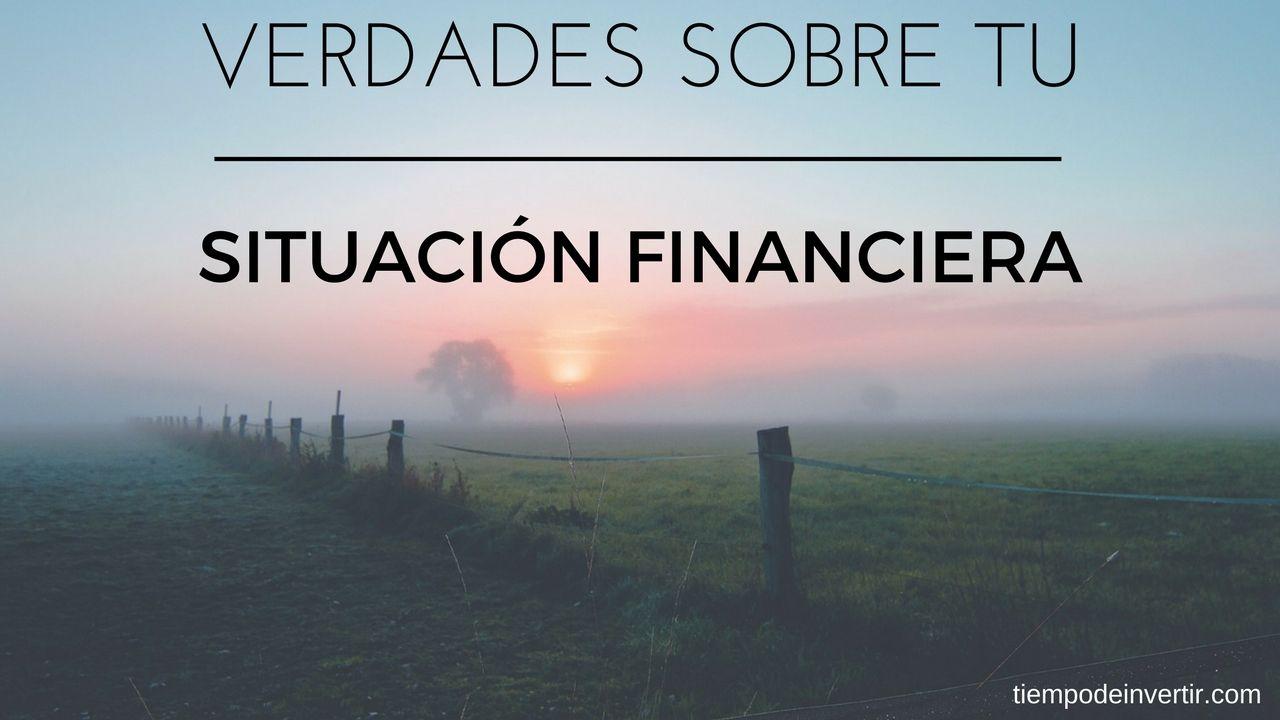 conoce la verdad de tu situacion financiera